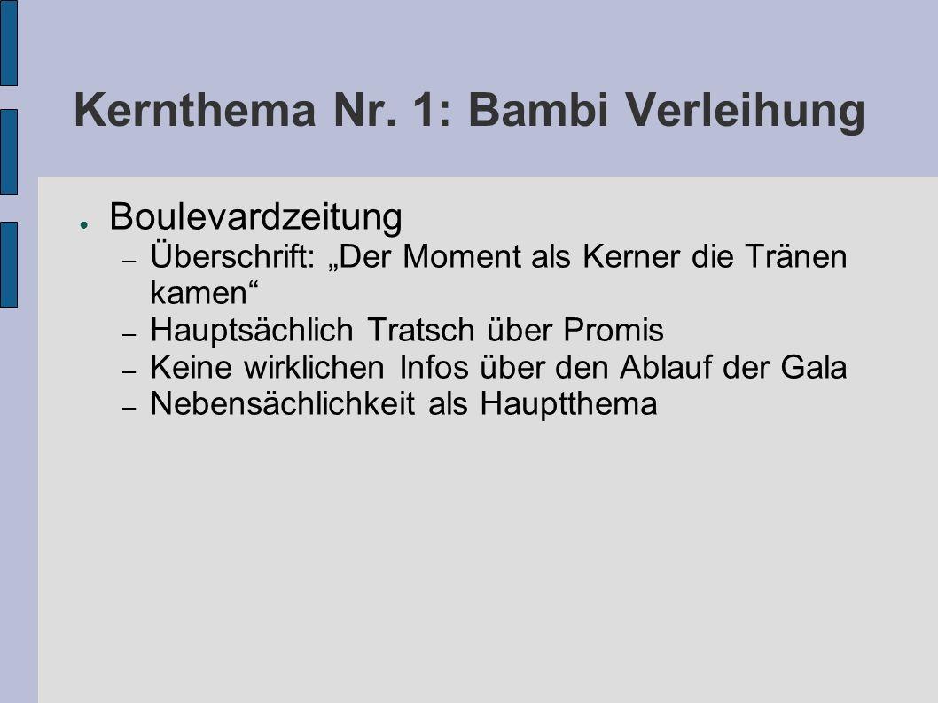 Kernthema Nr. 1: Bambi Verleihung Boulevardzeitung – Überschrift: Der Moment als Kerner die Tränen kamen – Hauptsächlich Tratsch über Promis – Keine w