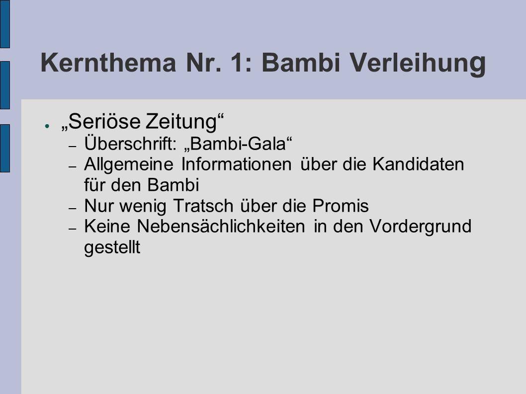 Kernthema Nr. 1: Bambi Verleihun g Seriöse Zeitung – Überschrift: Bambi-Gala – Allgemeine Informationen über die Kandidaten für den Bambi – Nur wenig