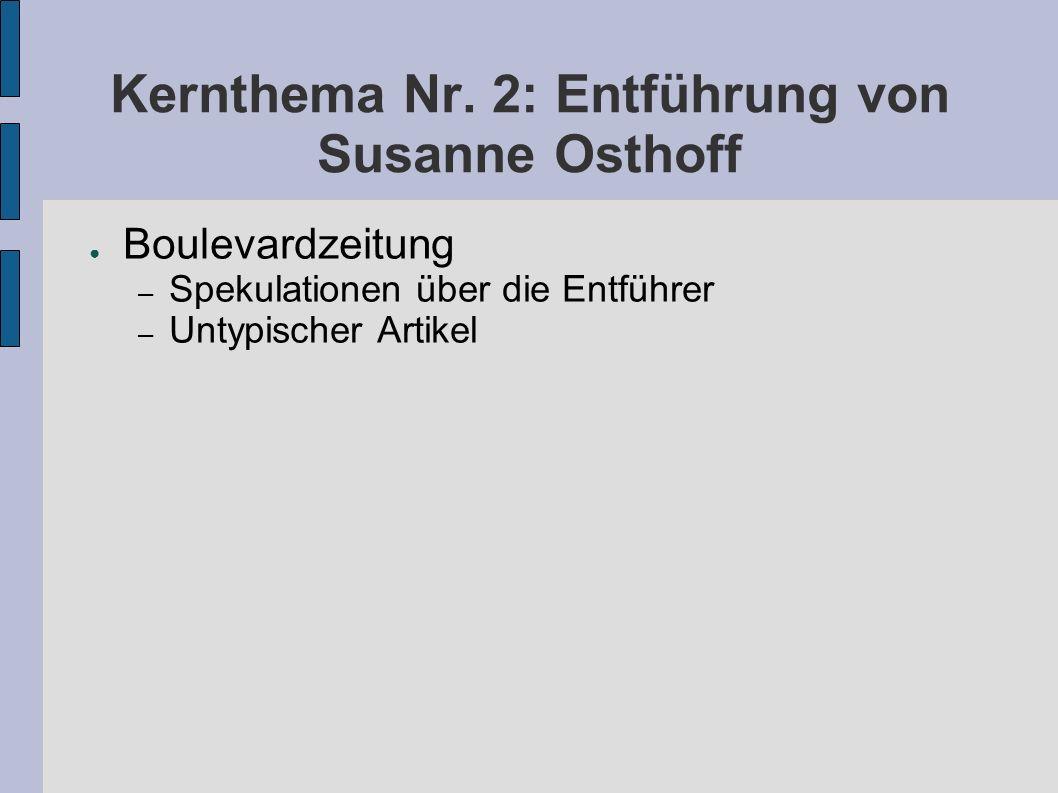 Kernthema Nr. 2: Entführung von Susanne Osthoff Boulevardzeitung – Spekulationen über die Entführer – Untypischer Artikel