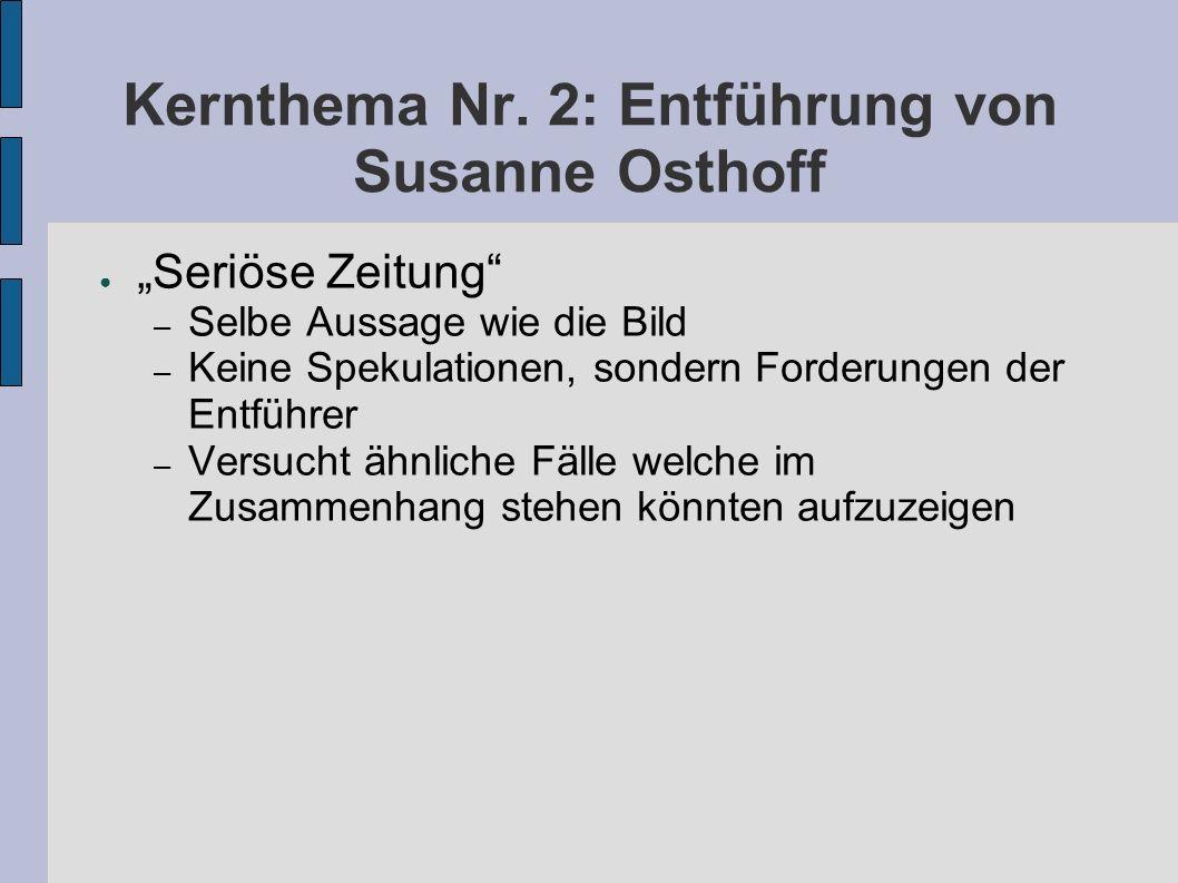 Kernthema Nr. 2: Entführung von Susanne Osthoff Seriöse Zeitung – Selbe Aussage wie die Bild – Keine Spekulationen, sondern Forderungen der Entführer