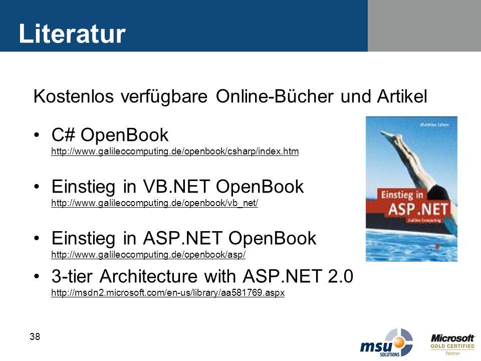 38 Literatur Kostenlos verfügbare Online-Bücher und Artikel C# OpenBook http://www.galileocomputing.de/openbook/csharp/index.htm http://www.galileocom