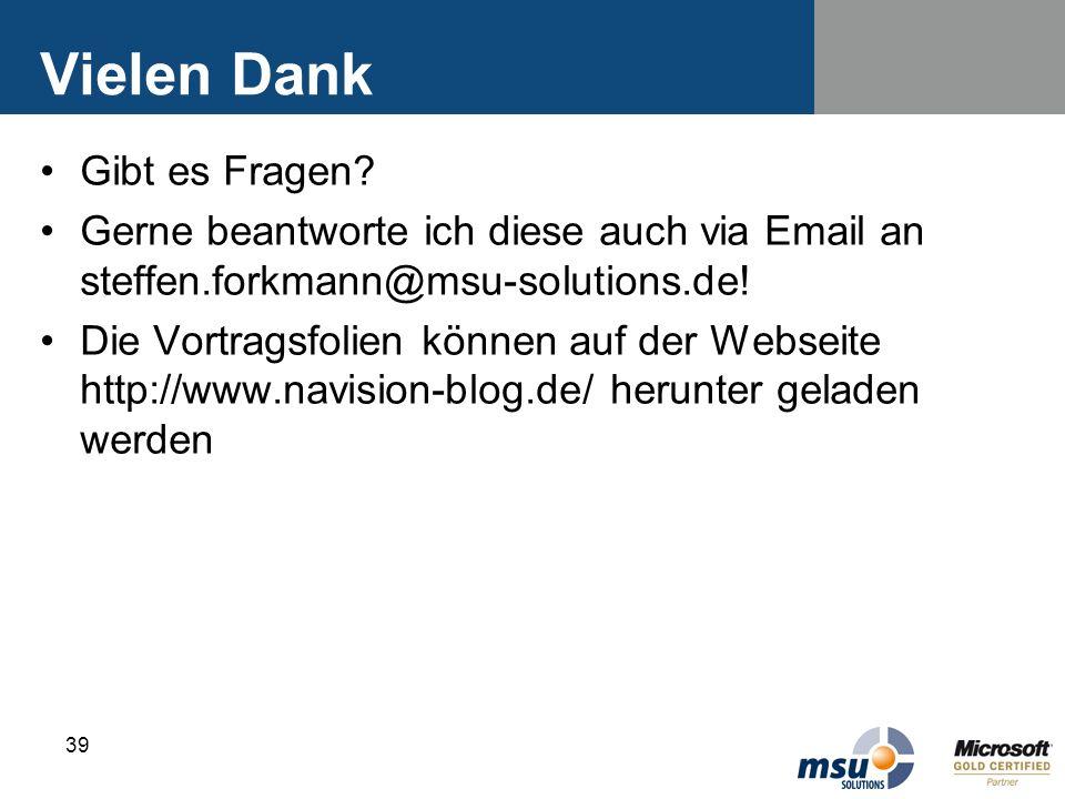 39 Vielen Dank Gibt es Fragen? Gerne beantworte ich diese auch via Email an steffen.forkmann@msu-solutions.de! Die Vortragsfolien können auf der Webse