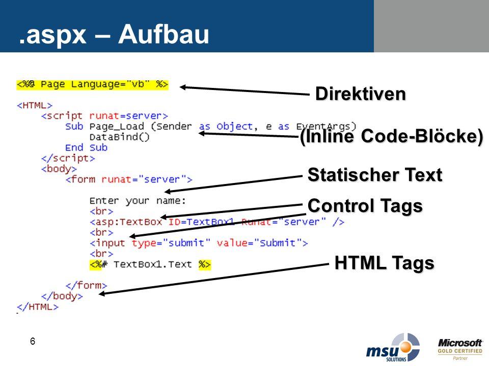 6.aspx – Aufbau (Inline Code-Blöcke) Statischer Text Control Tags HTML Tags Direktiven