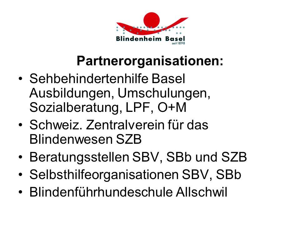 Partnerorganisationen: Sehbehindertenhilfe Basel Ausbildungen, Umschulungen, Sozialberatung, LPF, O+M Schweiz. Zentralverein für das Blindenwesen SZB
