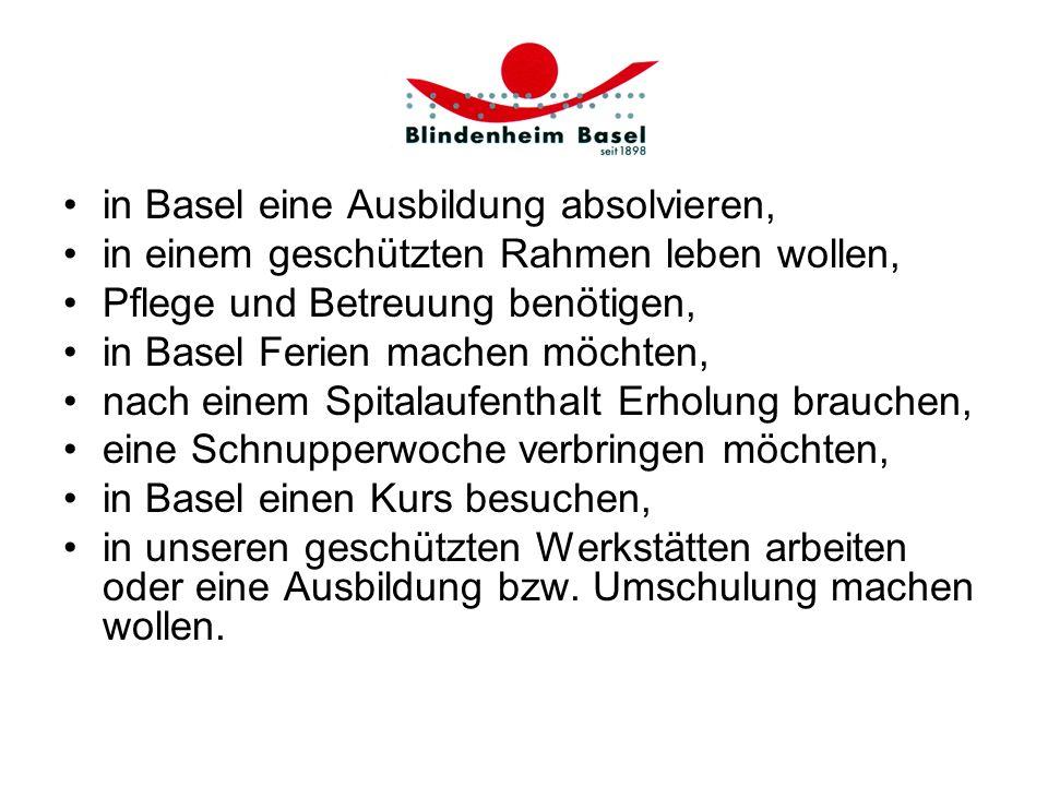 in Basel eine Ausbildung absolvieren, in einem geschützten Rahmen leben wollen, Pflege und Betreuung benötigen, in Basel Ferien machen möchten, nach e