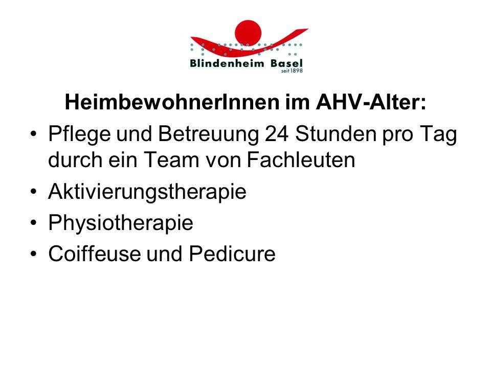 HeimbewohnerInnen im AHV-Alter: Pflege und Betreuung 24 Stunden pro Tag durch ein Team von Fachleuten Aktivierungstherapie Physiotherapie Coiffeuse un