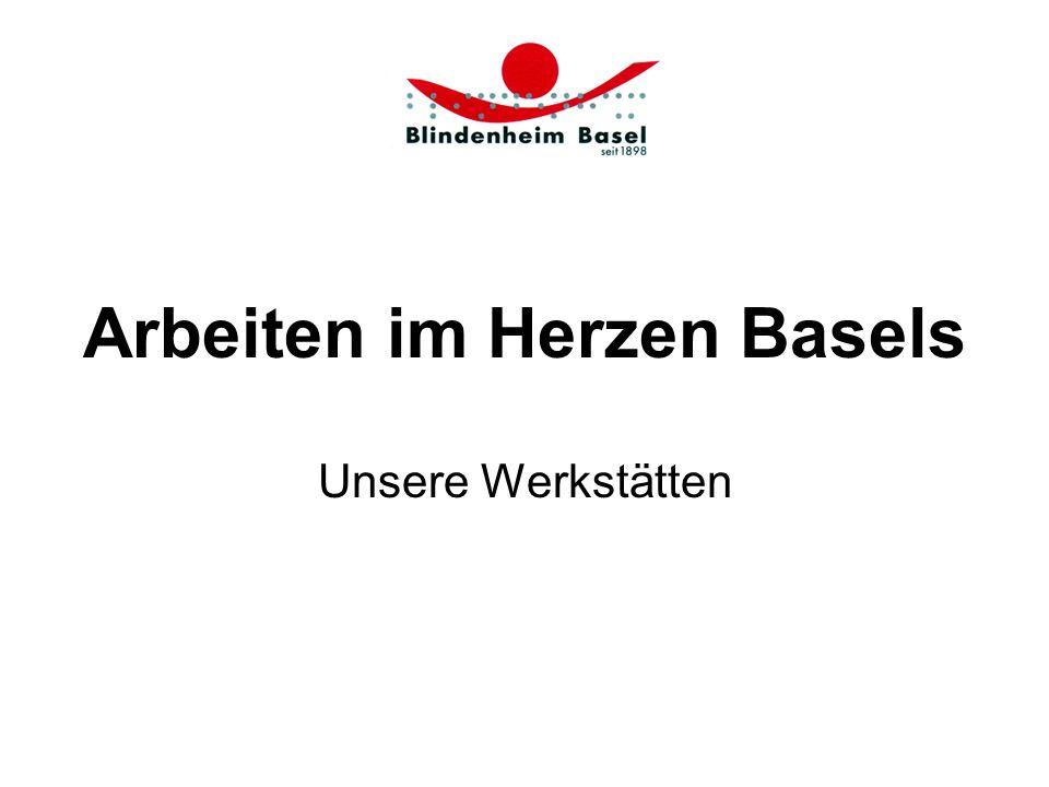Arbeiten im Herzen Basels Unsere Werkstätten