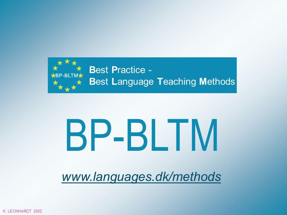 BP-BLTM www.languages.dk/methods K. LEONHARDT 2002 Best Practice - Best Language Teaching Methods