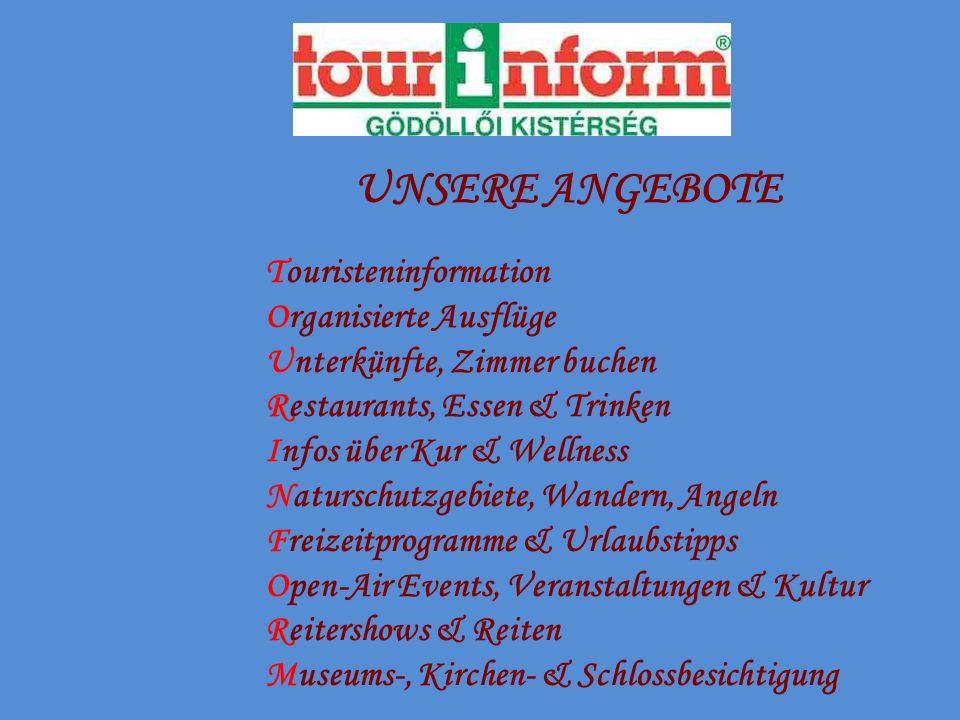 UNSERE ANGEBOTE Touristeninformation Organisierte Ausflüge Unterkünfte, Zimmer buchen Restaurants, Essen & Trinken Infos über Kur & Wellness Naturschu