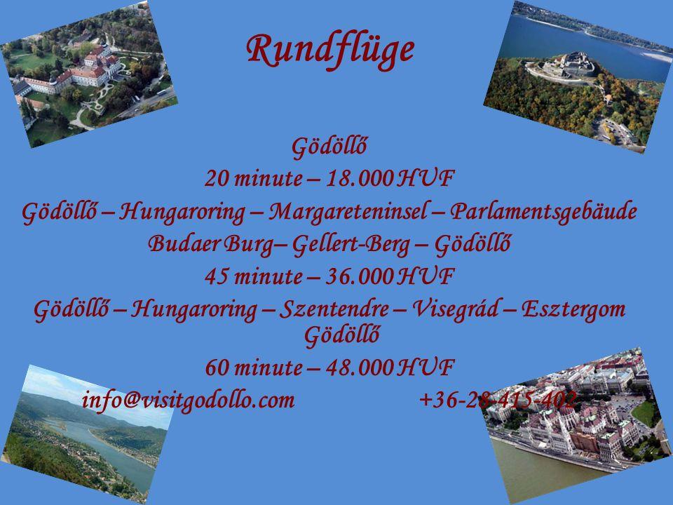 Rundflüge Gödöllő 20 minute – 18.000 HUF Gödöllő – Hungaroring – Margareteninsel – Parlamentsgebäude Budaer Burg– Gellert-Berg – Gödöllő 45 minute – 3