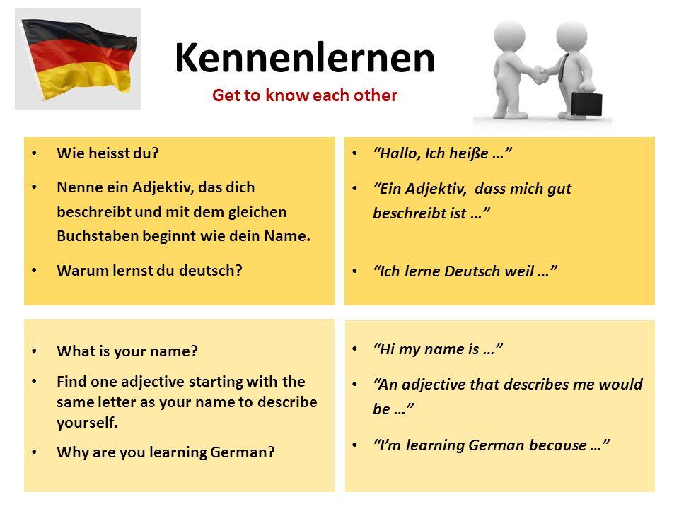 Hallo, Ich heiße … Ein Adjektiv, dass mich gut beschreibt ist … Ich lerne Deutsch weil … Wie heisst du? Nenne ein Adjektiv, das dich beschreibt und mi
