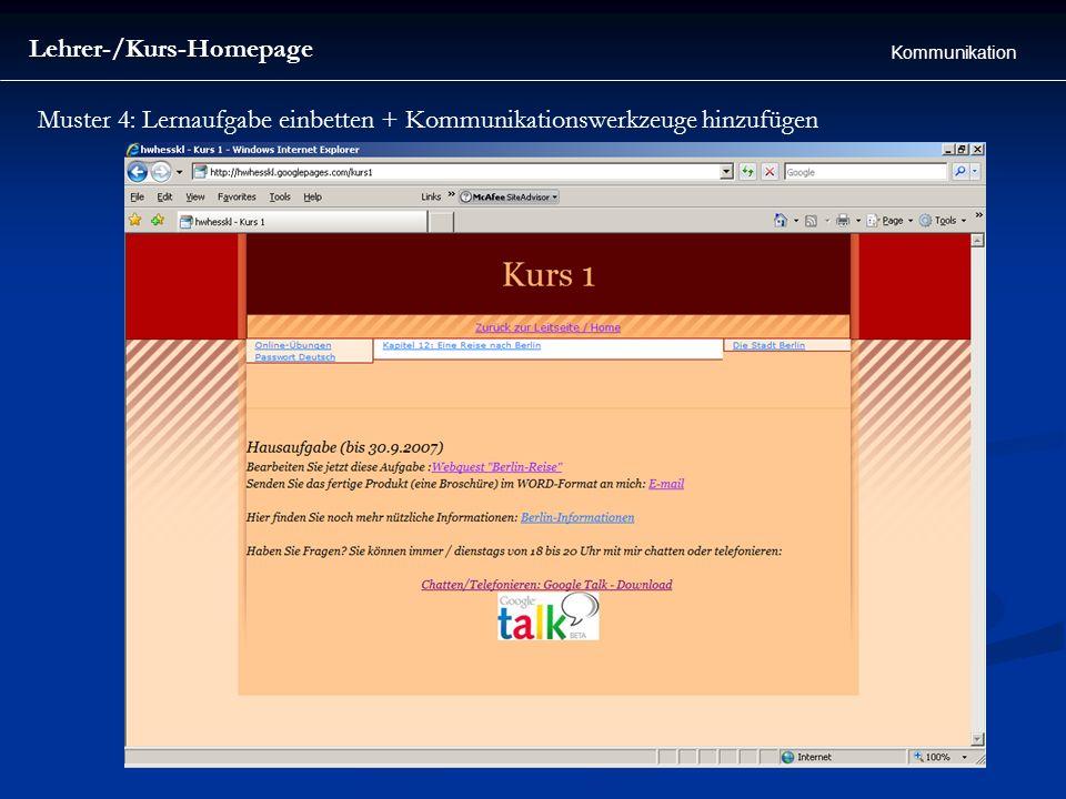 Muster 4: Lernaufgabe einbetten + Kommunikationswerkzeuge hinzufügen Lehrer-/Kurs-Homepage Kommunikation