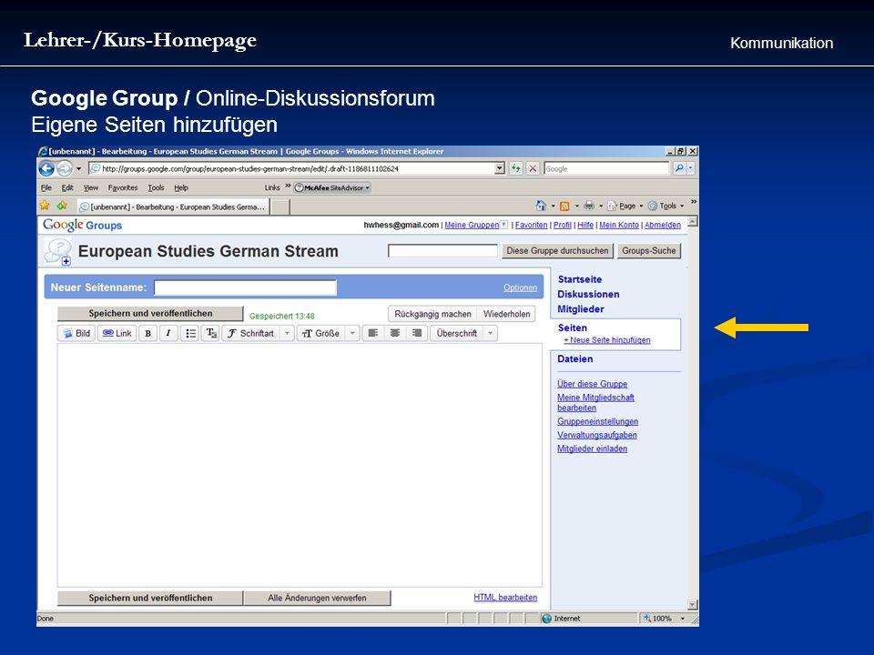 Lehrer-/Kurs-Homepage Kommunikation Google Group / Online-Diskussionsforum Eigene Seiten hinzufügen