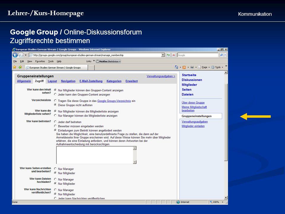 Lehrer-/Kurs-Homepage Kommunikation Google Group / Online-Diskussionsforum Zugriffsrechte bestimmen