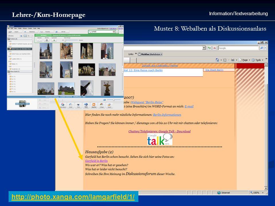 Lehrer-/Kurs-Homepage Information/Textverarbeitung Muster 8: Webalben als Diskussionsanlass http://photo.xanga.com/lamgarfield/1/