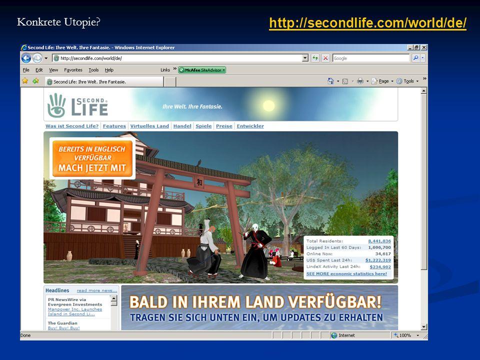 http://secondlife.com/world/de/ Konkrete Utopie?