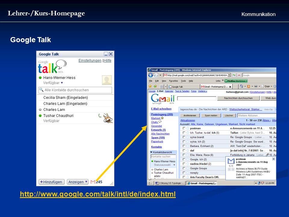 Lehrer-/Kurs-Homepage Kommunikation Google Talk http://www.google.com/talk/intl/de/index.html