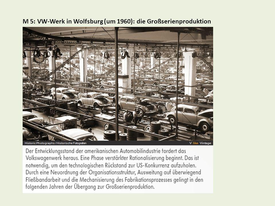 M 5: VW-Werk in Wolfsburg (um 1960): die Großserienproduktion