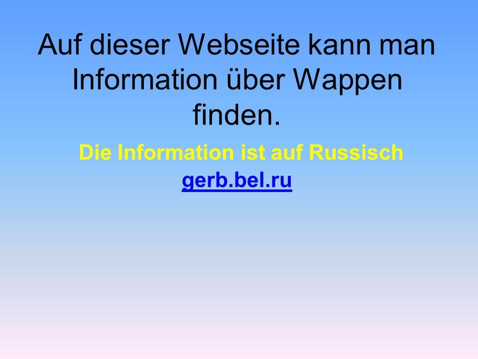 Auf dieser Webseite kann man Information über Wappen finden.