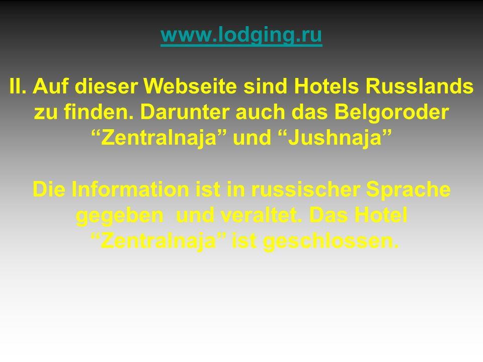 www.lodging.ru www.lodging.ru II. Auf dieser Webseite sind Hotels Russlands zu finden.