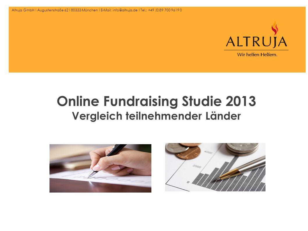 © Altruja GmbH 2 Allgemeines Die Online Fundraising Studie 2013 wurde in Deutschland, Österreich, Schweiz, Polen, den Niederlanden und in Schweden durchgeführt.