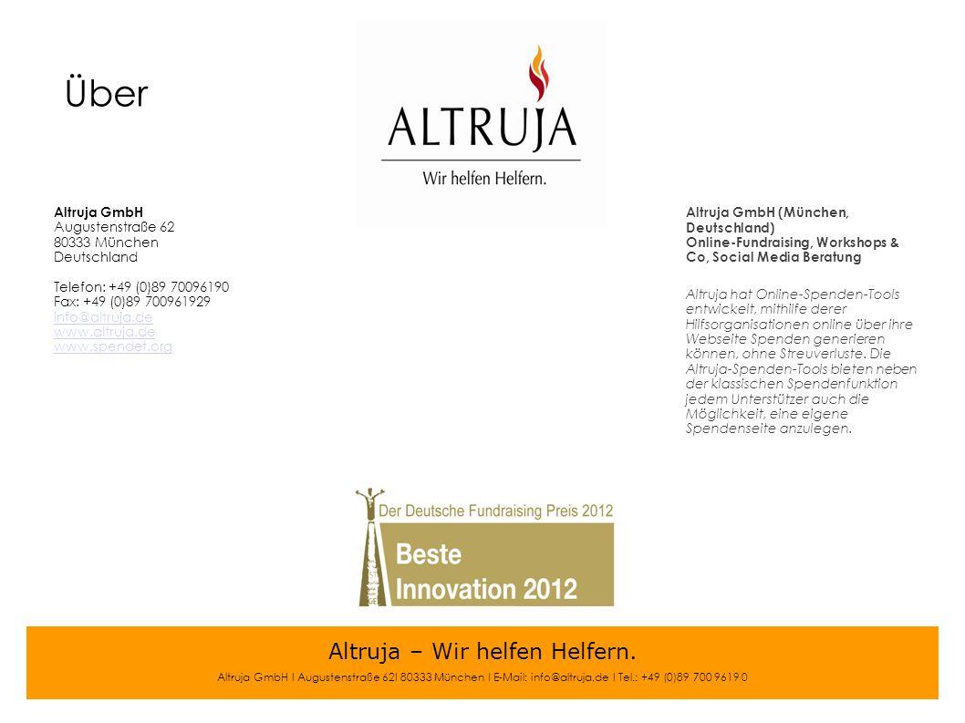 Altruja – Wir helfen Helfern. Über Altruja GmbH (München, Deutschland) Online-Fundraising, Workshops & Co, Social Media Beratung Altruja hat Online-Sp
