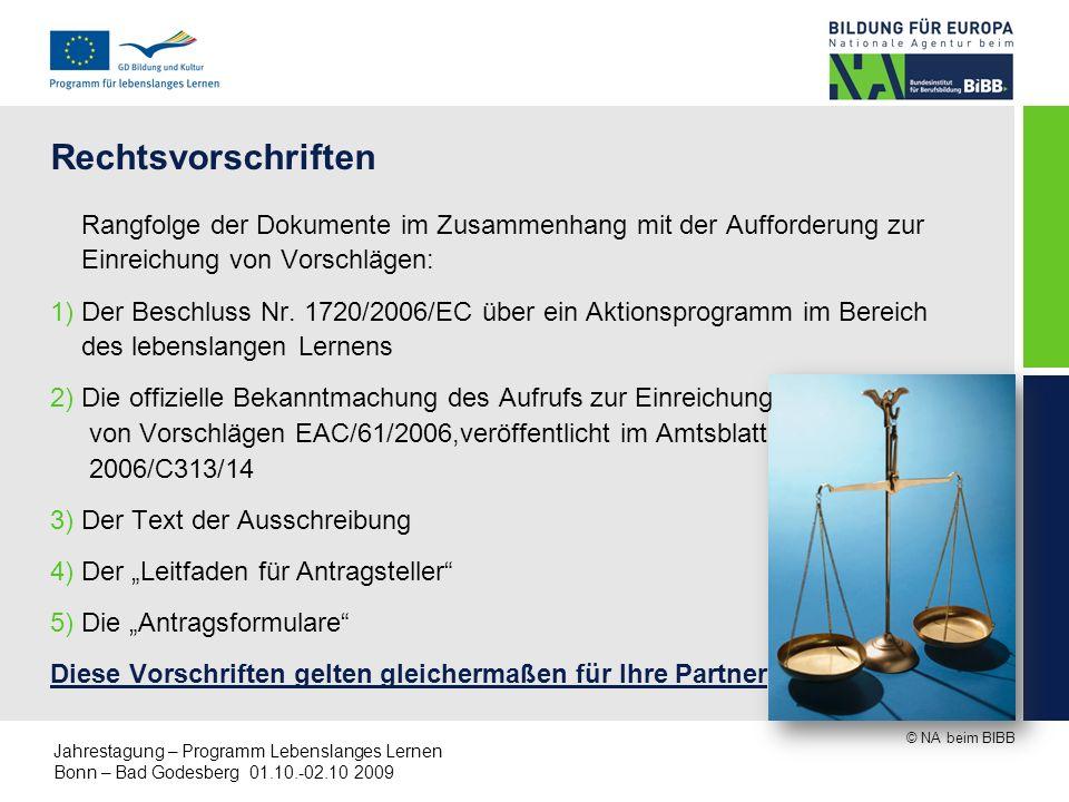 © NA beim BIBB Jahrestagung – Programm Lebenslanges Lernen Bonn – Bad Godesberg 01.10.-02.10 2009 Rechtsvorschriften Rangfolge der Dokumente im Zusamm