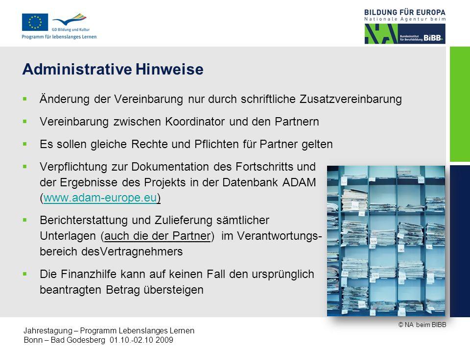 © NA beim BIBB Jahrestagung – Programm Lebenslanges Lernen Bonn – Bad Godesberg 01.10.-02.10 2009 Administrative Hinweise Änderung der Vereinbarung nu