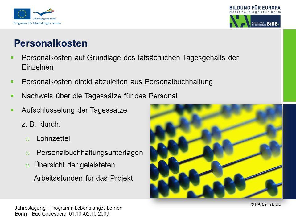 © NA beim BIBB Jahrestagung – Programm Lebenslanges Lernen Bonn – Bad Godesberg 01.10.-02.10 2009 Personalkosten Personalkosten auf Grundlage des tats