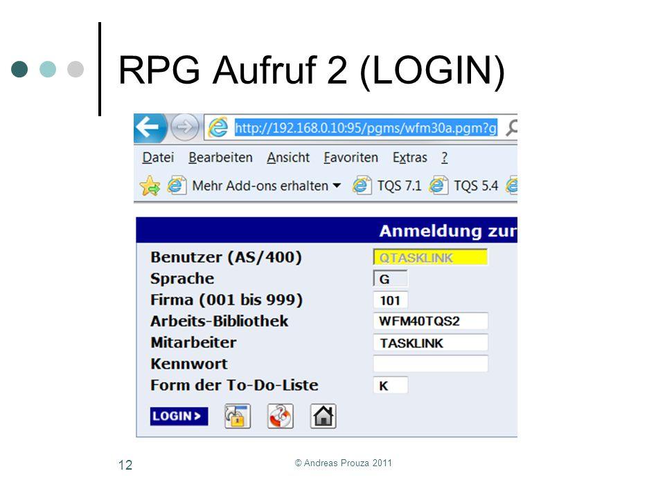 RPG Aufruf 2 (LOGIN) © Andreas Prouza 2011 12