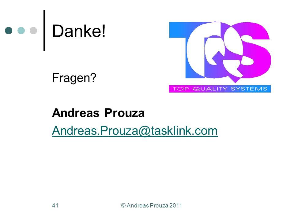 © Andreas Prouza 201141 Danke! Fragen? Andreas Prouza Andreas.Prouza@tasklink.com