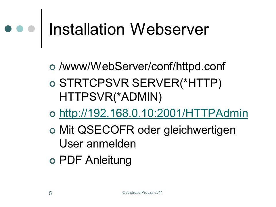 Installation Webserver /www/WebServer/conf/httpd.conf STRTCPSVR SERVER(*HTTP) HTTPSVR(*ADMIN) http://192.168.0.10:2001/HTTPAdmin Mit QSECOFR oder glei