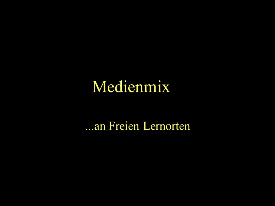 Bettina Kondrjakow 1 Medienmix......an Freien Lernorten