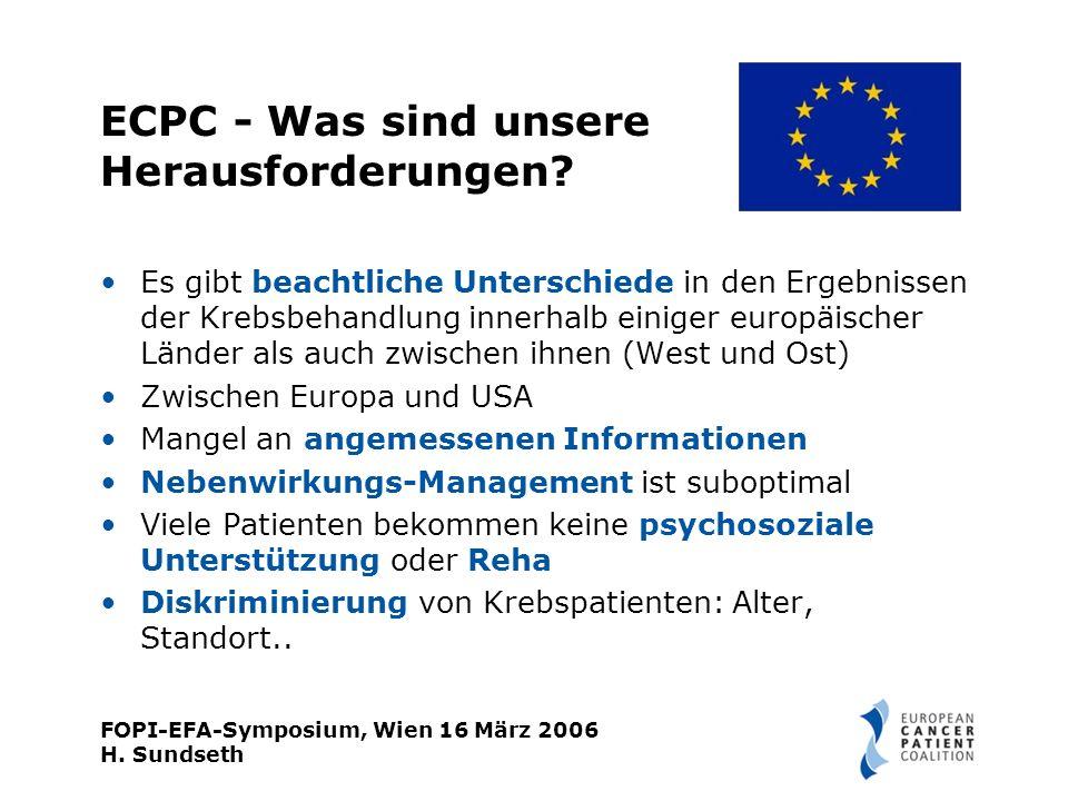 FOPI-EFA-Symposium, Wien 16 März 2006 H. Sundseth ECPC - Was sind unsere Herausforderungen.