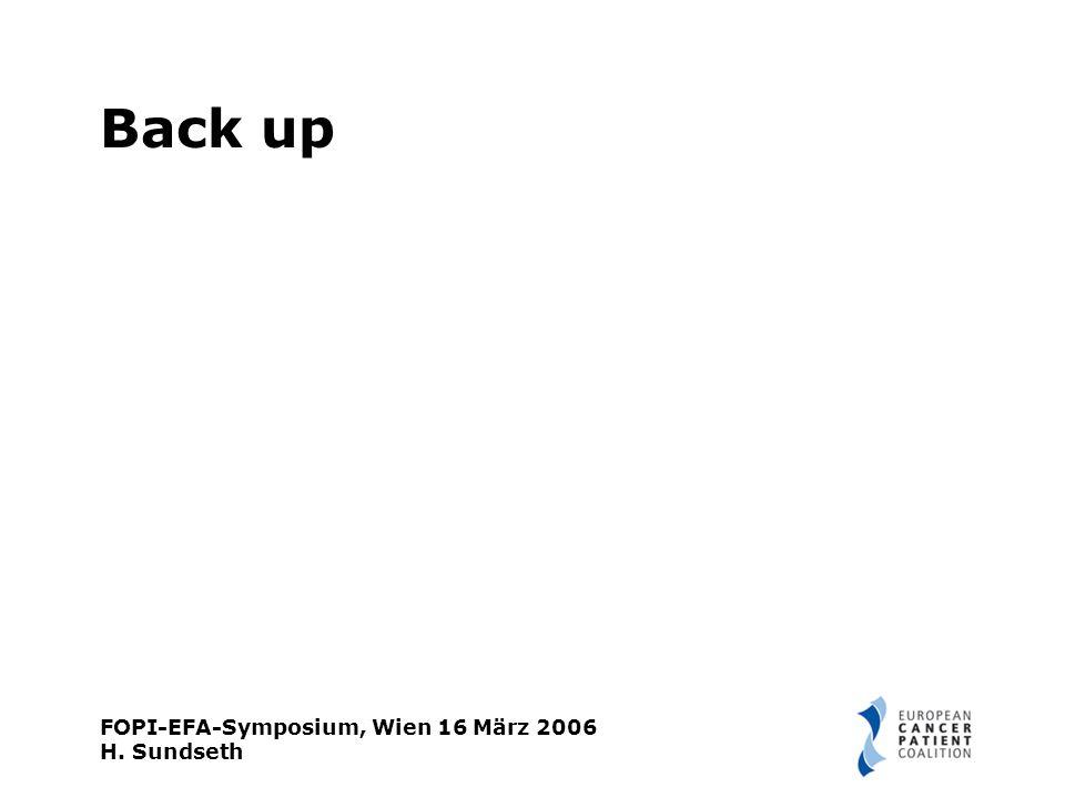 FOPI-EFA-Symposium, Wien 16 März 2006 H. Sundseth Back up