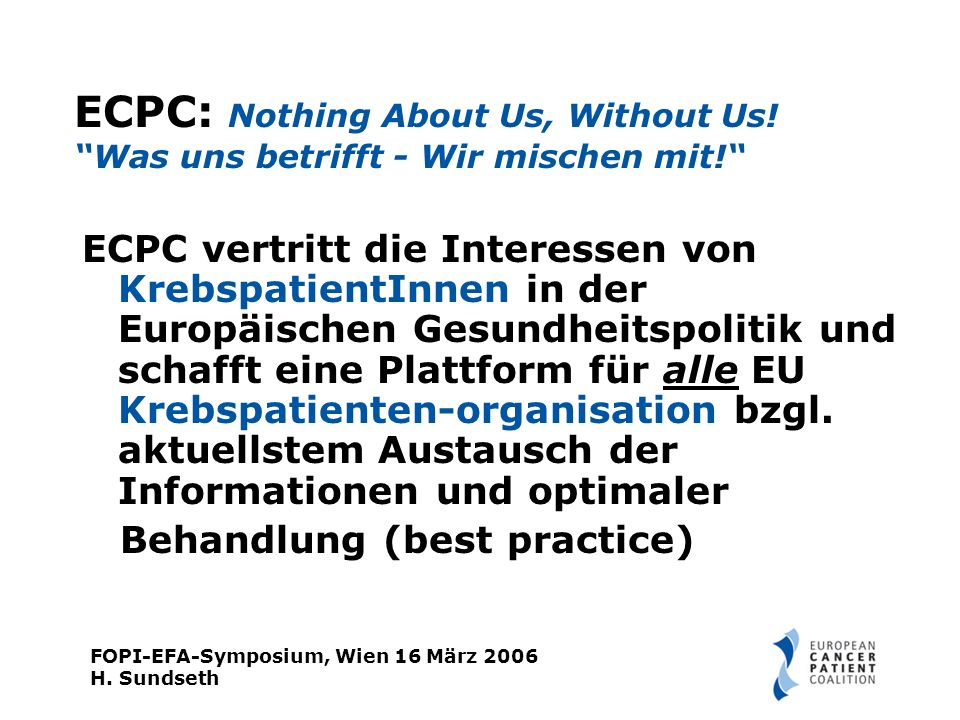 FOPI-EFA-Symposium, Wien 16 März 2006 H. Sundseth ECPC: Nothing About Us, Without Us.