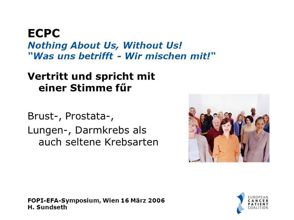 FOPI-EFA-Symposium, Wien 16 März 2006 H.Sundseth ECPC - Was sind unsere Ziele.