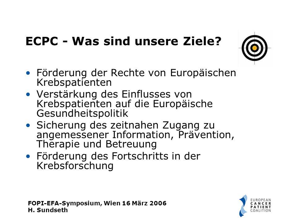 FOPI-EFA-Symposium, Wien 16 März 2006 H. Sundseth ECPC - Was sind unsere Ziele.