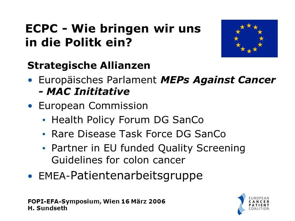 FOPI-EFA-Symposium, Wien 16 März 2006 H. Sundseth ECPC - Wie bringen wir uns in die Politk ein.