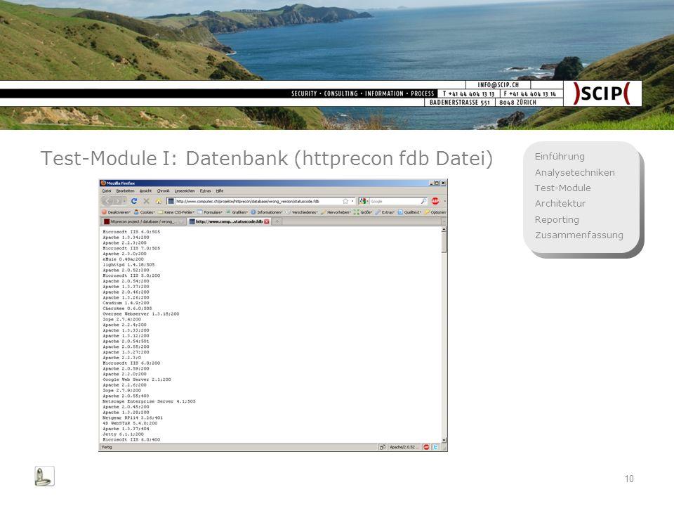Einführung Analysetechniken Test-Module Architektur Reporting Zusammenfassung 10 Test-Module I: Datenbank (httprecon fdb Datei)