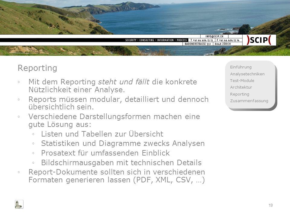 Einführung Analysetechniken Test-Module Architektur Reporting Zusammenfassung 19 Reporting Mit dem Reporting steht und fällt die konkrete Nützlichkeit