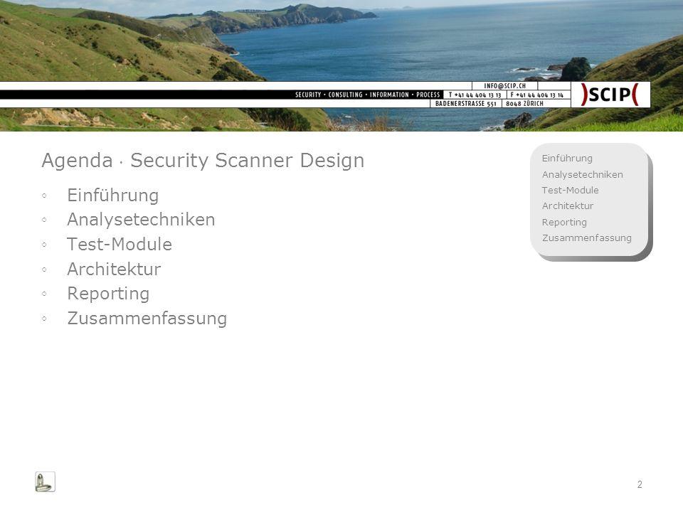 Einführung Analysetechniken Test-Module Architektur Reporting Zusammenfassung 2 Agenda Security Scanner Design Einführung Analysetechniken Test-Module