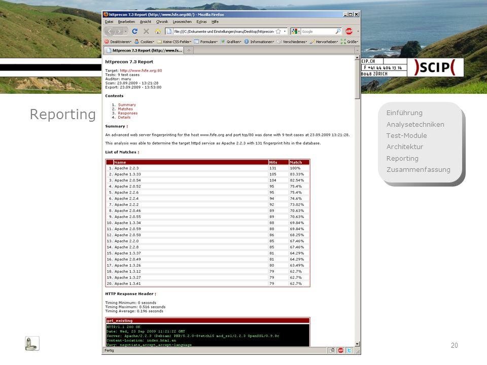 Einführung Analysetechniken Test-Module Architektur Reporting Zusammenfassung 20 Reporting