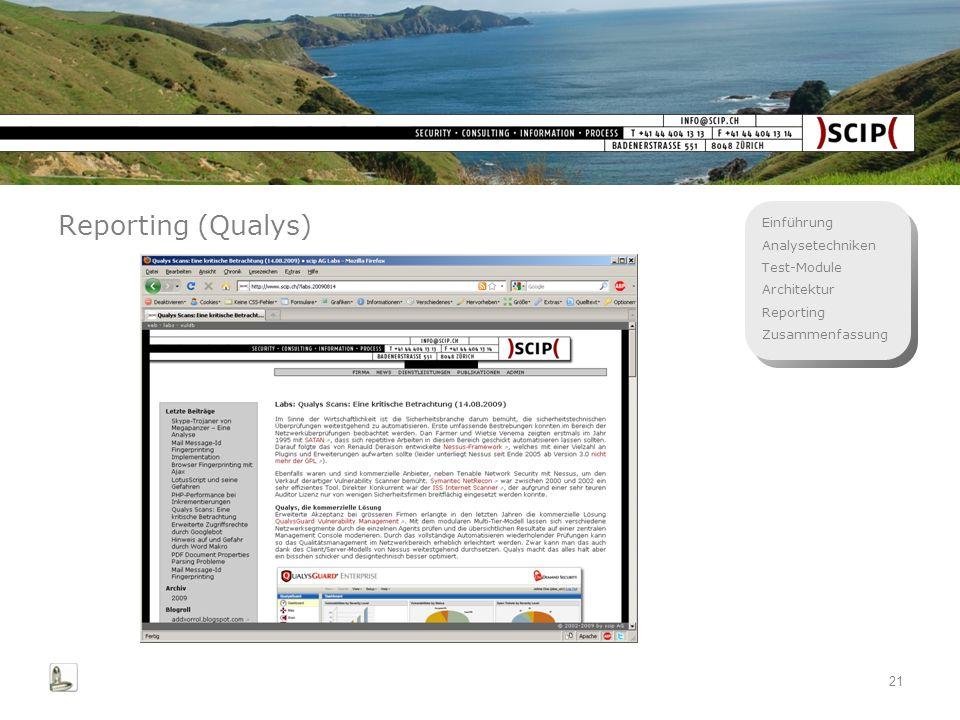 Einführung Analysetechniken Test-Module Architektur Reporting Zusammenfassung 21 Reporting (Qualys)