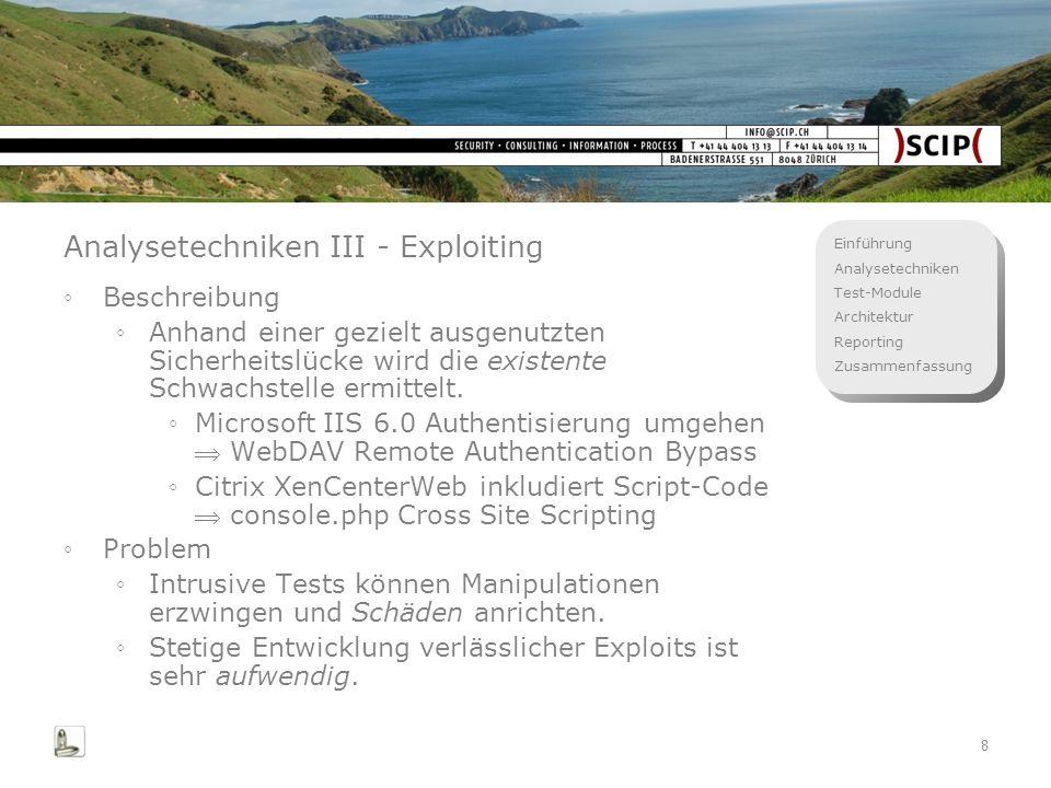 Einführung Analysetechniken Test-Module Architektur Reporting Zusammenfassung 8 Analysetechniken III - Exploiting Beschreibung Anhand einer gezielt au