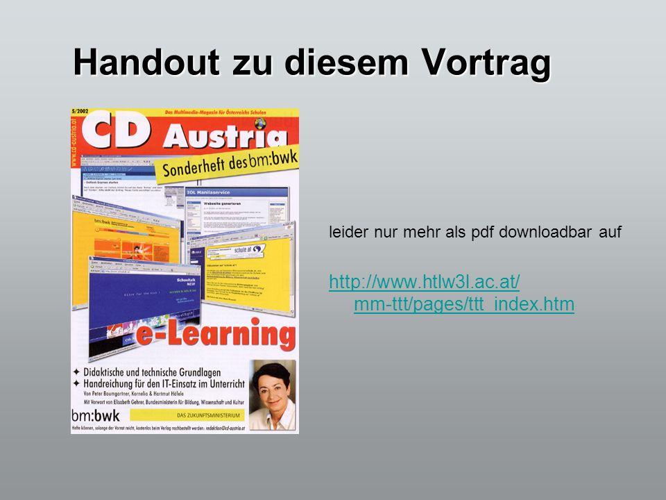 Handout zu diesem Vortrag leider nur mehr als pdf downloadbar auf http://www.htlw3l.ac.at/ mm-ttt/pages/ttt_index.htm