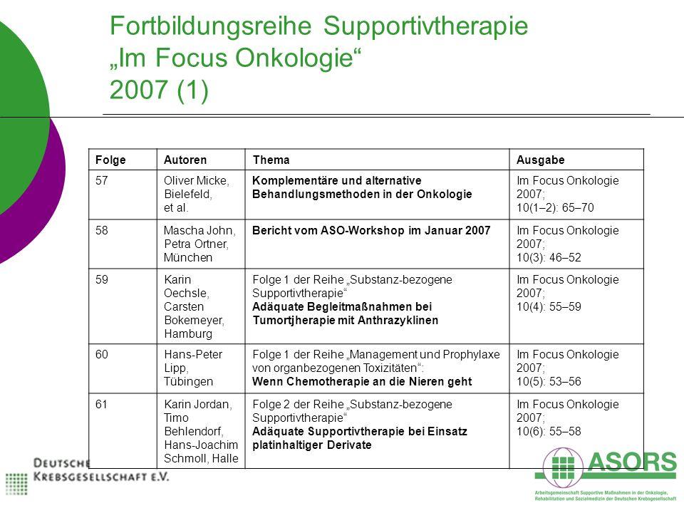 FolgeAutorenThemaAusgabe 57Oliver Micke, Bielefeld, et al. Komplementäre und alternative Behandlungsmethoden in der Onkologie Im Focus Onkologie 2007;
