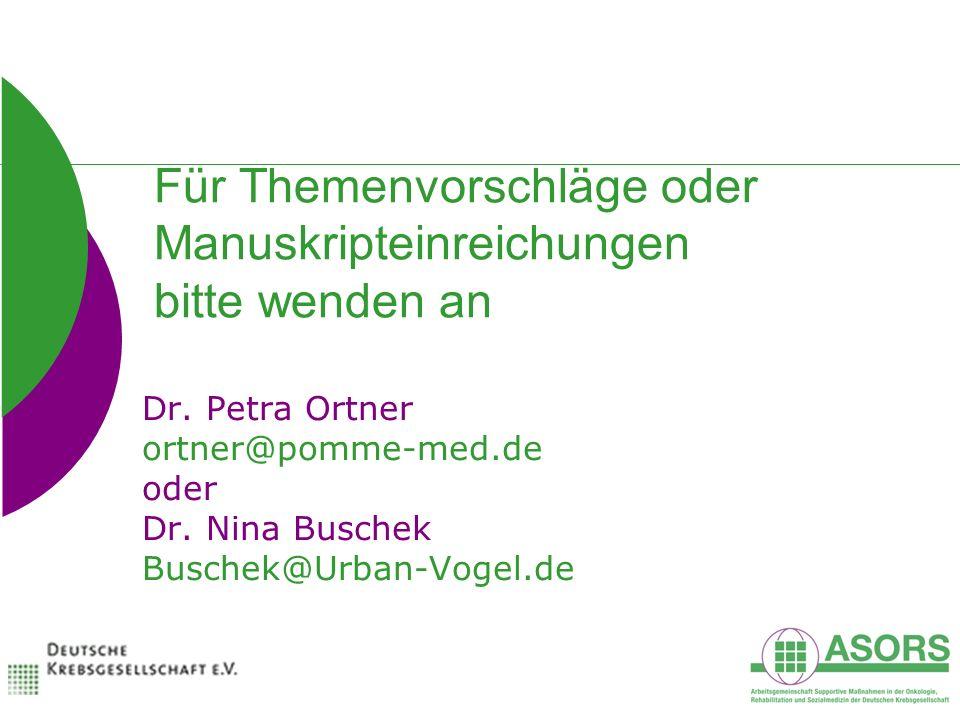Für Themenvorschläge oder Manuskripteinreichungen bitte wenden an Dr. Petra Ortner ortner@pomme-med.de oder Dr. Nina Buschek Buschek@Urban-Vogel.de
