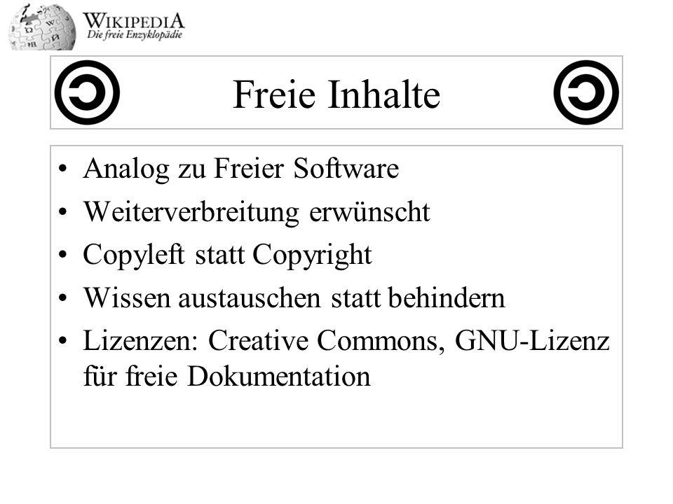 Freie Inhalte Analog zu Freier Software Weiterverbreitung erwünscht Copyleft statt Copyright Wissen austauschen statt behindern Lizenzen: Creative Com