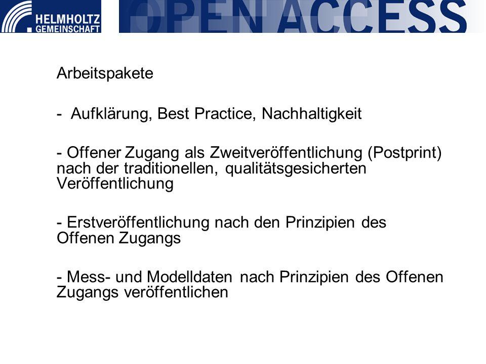 Arbeitspakete - Aufklärung, Best Practice, Nachhaltigkeit - Offener Zugang als Zweitveröffentlichung (Postprint) nach der traditionellen, qualitätsges